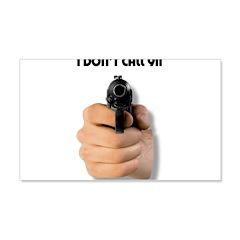 I Don't Call 911 22x14 Wall Peel