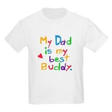 My Dad, My Best Buddy Kids T-Shirt