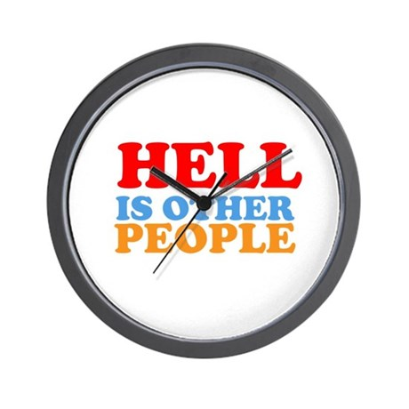 Hell Is Other People Wall Clock