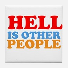 Hell Is Other People Tile Coaster