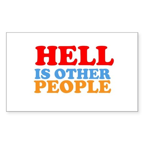 Hell Is Other People Sticker (Rectangle)
