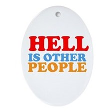 Hell Is Other People Ornament (Oval)