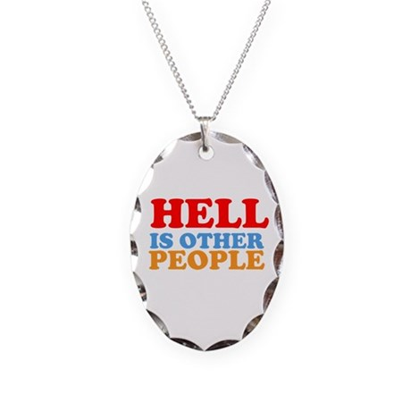 Hell Is Other People Necklace Oval Charm