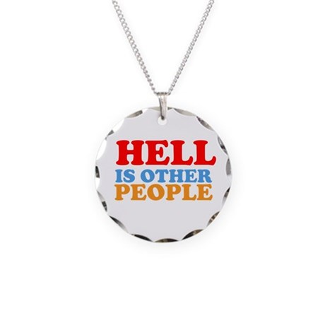 Hell Is Other People Necklace Circle Charm