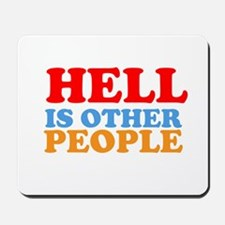 Hell Is Other People Mousepad