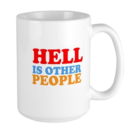 Hell Is Other People Large Mug