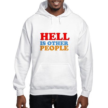 Hell Is Other People Hooded Sweatshirt