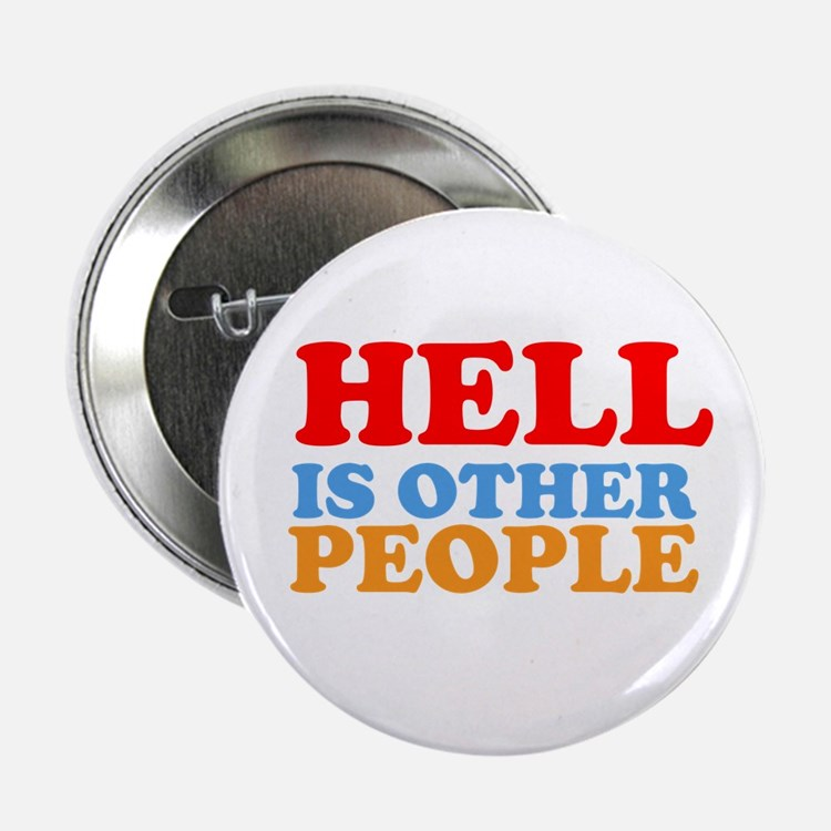 "Hell Is Other People 2.25"" Button"
