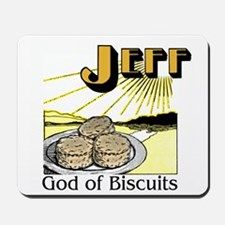 Jeff, God of Biscuits Mousepad