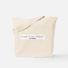 Crank it up, Albert! Tote Bag