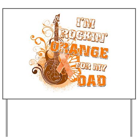 I'm Rockin' Orange for my Dad Yard Sign
