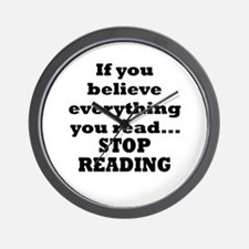 Believe Everything You Read Wall Clock
