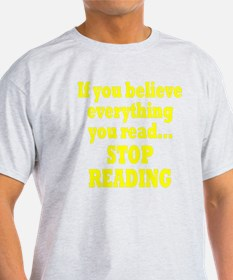 Believe Everything You Read T-Shirt
