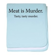 Meat Is Murder Tasty Tasty Murder baby blanket