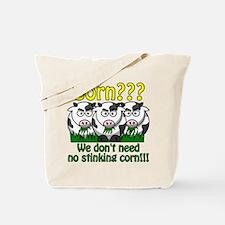 Corn??? We don't need no stin Tote Bag