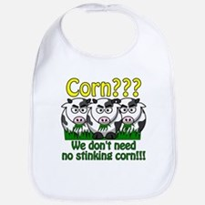 Corn??? We don't need no stin Bib