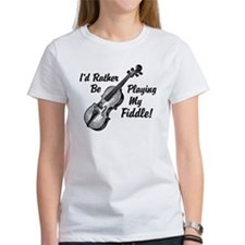 I'd Rather Be Playing My Fiddle Tee