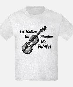 I'd Rather Be Playing My Fiddle T-Shirt