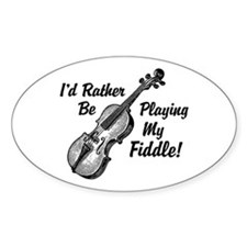I'd Rather Be Playing My Fiddle Decal