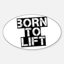 Born to Lift Sticker (Oval)