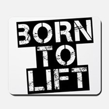 Born to Lift Mousepad