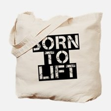 Born to Lift Tote Bag