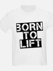 Born to Lift T-Shirt