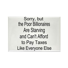 Billionaires Can't Afford Taxes Rectangle Magnet (