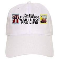 War is NOT pro life! Baseball Cap
