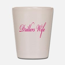 Drillers Wife Shot Glass