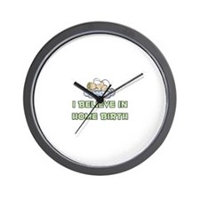 I believe in Home Birth Wall Clock