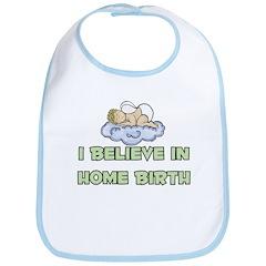 I believe in Home Birth Bib