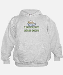 I believe in Home Birth Hoodie