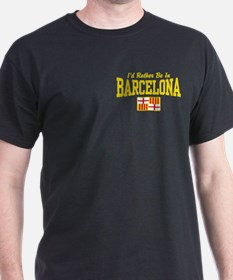 I'd Rather Be In Barcelona T-Shirt