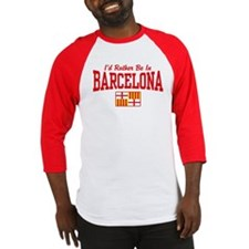 I'd Rather Be In Barcelona Baseball Jersey