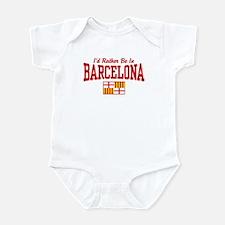 I'd Rather Be In Barcelona Infant Bodysuit