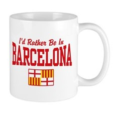 I'd Rather Be In Barcelona Small Mug