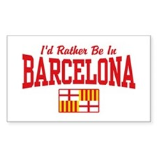 I'd Rather Be In Barcelona Decal