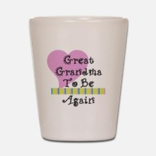 Great Grandma To Be Again Str Shot Glass