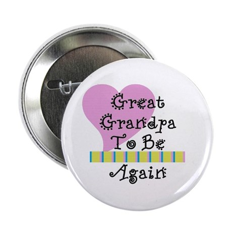"Great Grandpa To Be Again Str 2.25"" Button"