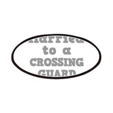 Married to a Crossing Guard Patches