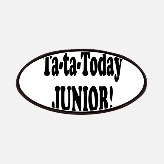 Ta-Ta-Today Junior! Patches