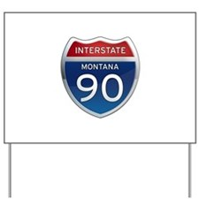 Interstate 90 - Montana Yard Sign