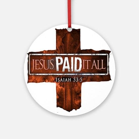 Jesus Paid In Full Ornament (Round)