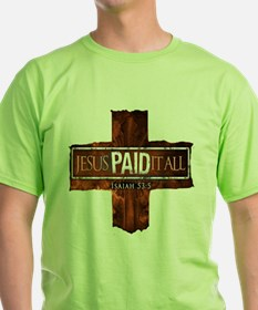 Jesus Paid In Full T-Shirt