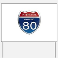 Interstate 80 - Wyoming Yard Sign