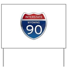 Interstate 90 - Wyoming Yard Sign
