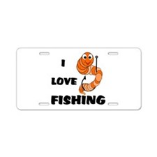I Love Fishing Aluminum License Plate