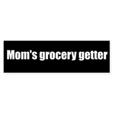 Mom's grocery getter (Bumper Sticker)