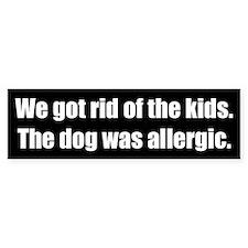 We got rid of the kids (Bumper Sticker)